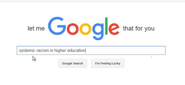 Systemic Racism in Higher Ed-let me google that for you